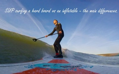 SUP surfing a hard board vs an inflatable – the main differences.