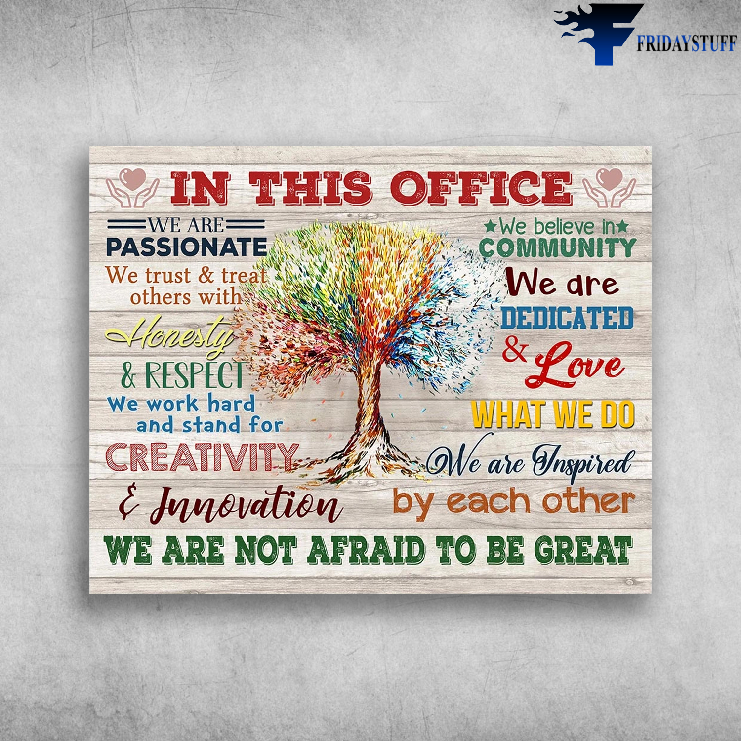 In This Office We Are Passionate We Trust And Treat Others