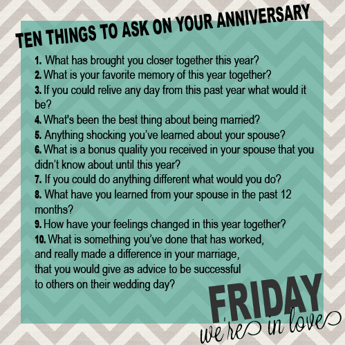 10 Questions To Ask On Your Anniversary Friday Were In Love