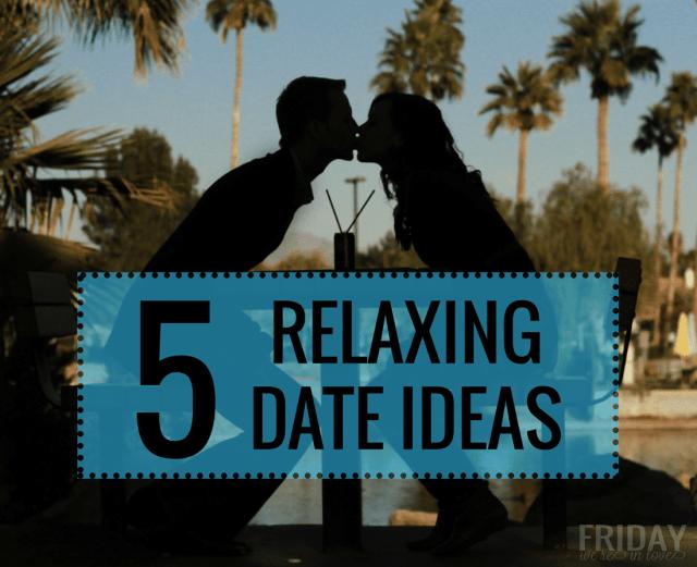 Relaxing Date Ideas