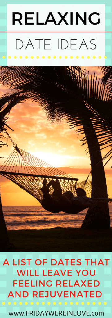 Relaxing Date Nights Ideas, 5 relaxing dates to leave you feeling refreshed and rejuvenated