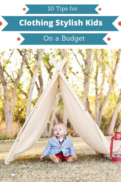 10 Tips for Clothing Stylish Kids on a Budget