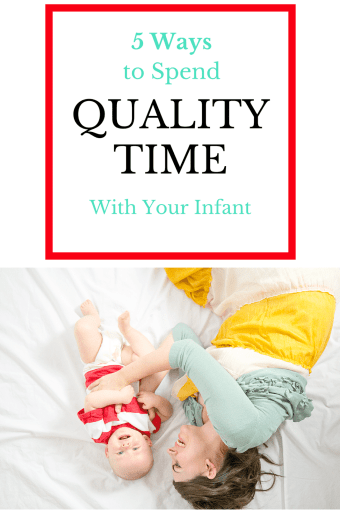5 Ways to Spend Quality Time with Your Infant