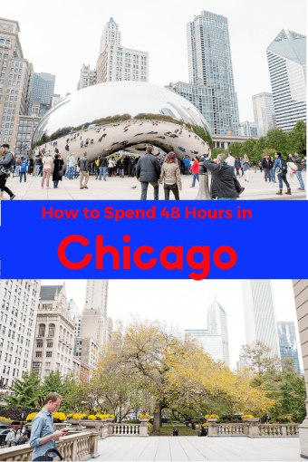 What to Do When You Have 48 Hours in Chicago – Our Chicago Itinerary