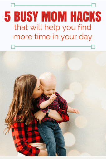 5 Busy Mom Hacks That Will Help You Find More Time in Your Day
