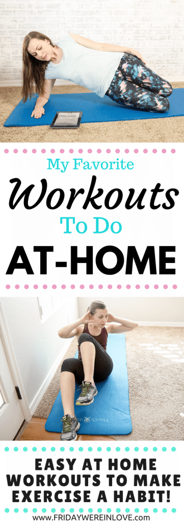 My Favorite Workouts to Do From Home: Easy at home workouts to make exercise a habit!