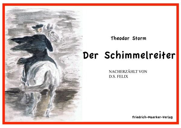 Nacherzählung des Schimmelreiters von D.S. Felix