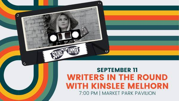 Sounds of Summer Music Festival - Writers in the round - Kinslee Melhorn