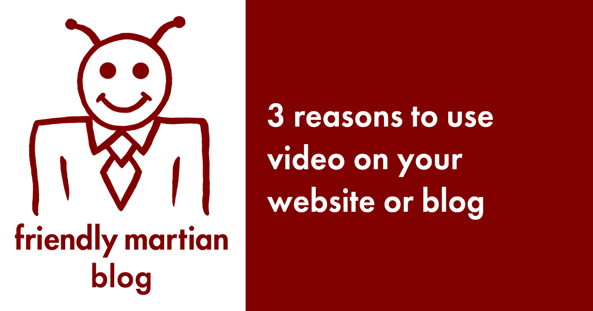 3 great reasons to use video on your website or blog
