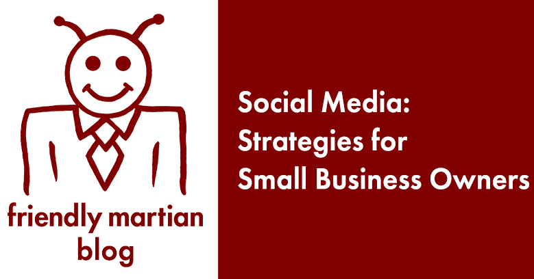 Social Media Strategies for Small Business Owners