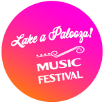 TODAY IS THE DAY!  The Lake-a-Palooza! Music Fest Is Ready to Launch!