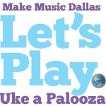 East Dallas Uke-a-Ladies Celebrate Make Music Dallas