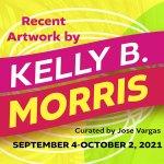 Recent Artwork by Kelly B. Morris starting September 4