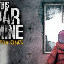 this-war-of-mine-anniversary-edition-is-available-now