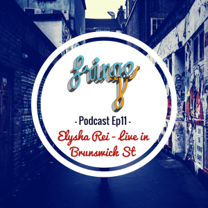 Podcast Ep 11 - Elysha Rei live in Brunswick St