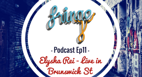 Podcast Ep 11 – Live in Brunswick St with Elysha Rei