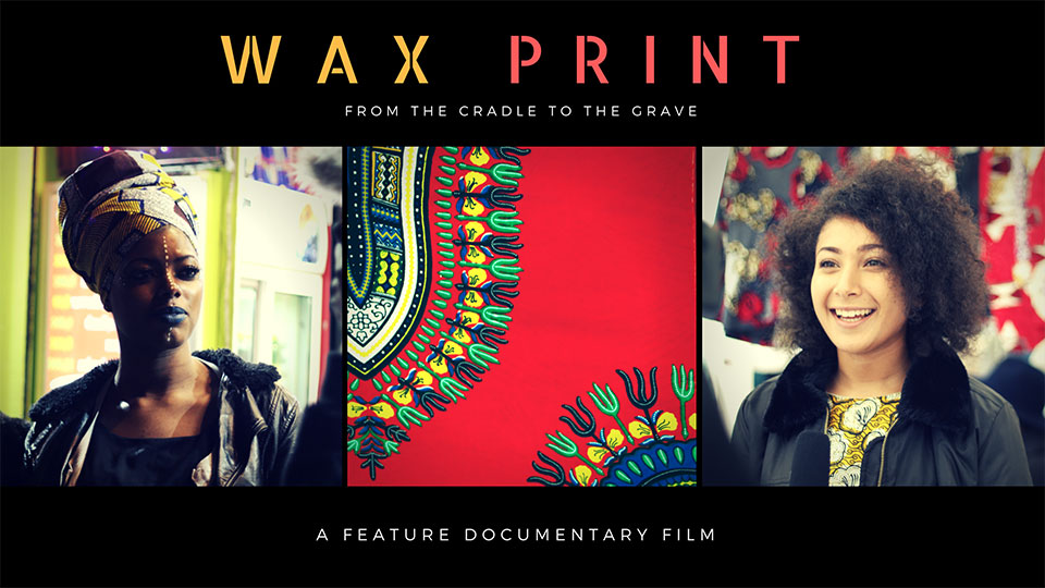 Wax Print documentary unwraps history of African fabrics