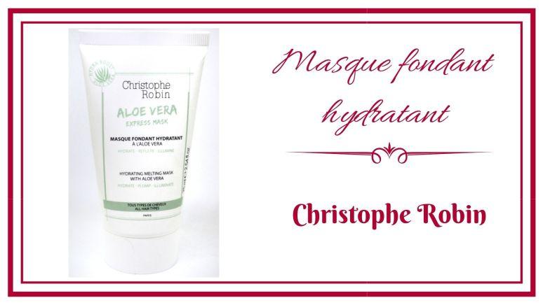 BLOG frivole et Futile masque fondant hydratant aloe vera christophe robin