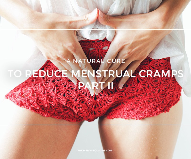 A Natural Cure to Reduce Menstrual Cramps Part 2