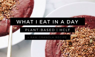 What I Eat In A Day #1 | Plant Based HCLF