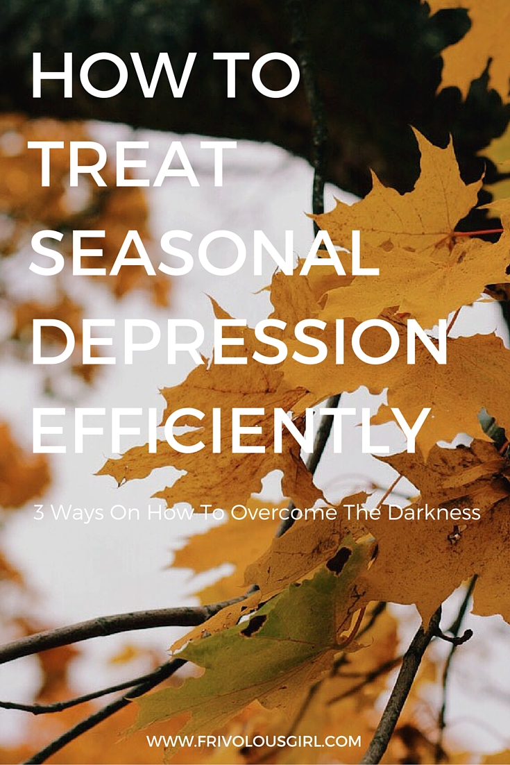 How To Treat Seasonal Depression Efficiently