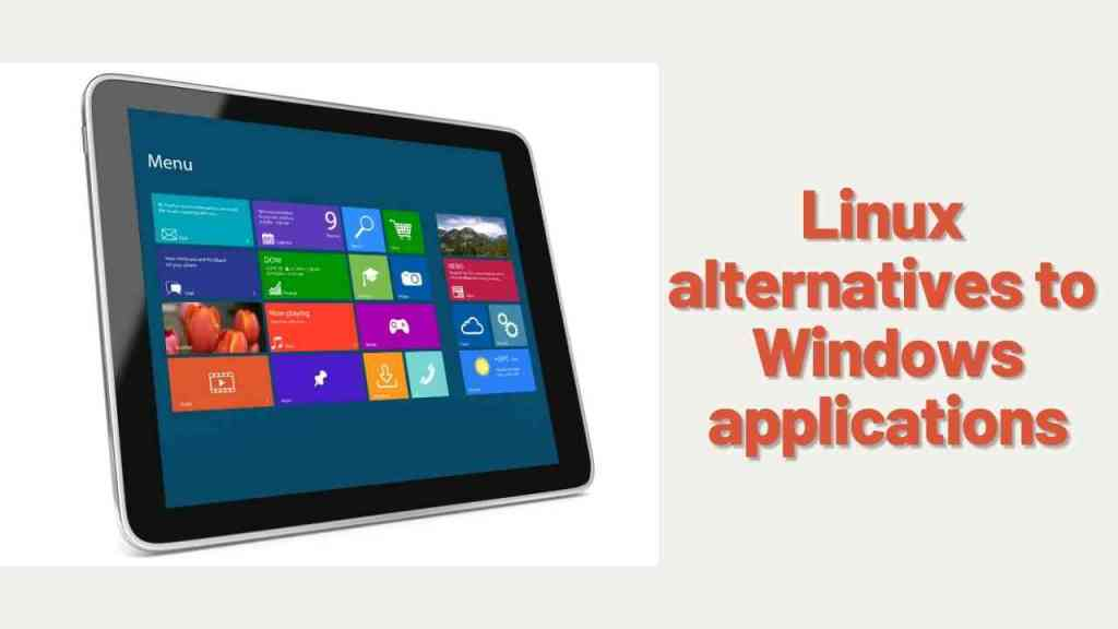 Linux alternatives For windows applications