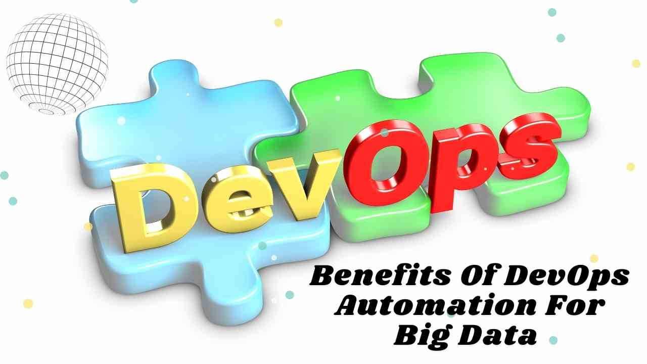 Top Benefits of DevOps Automation For Big Data