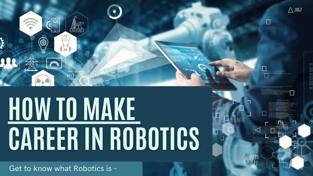 How to become a Robotics Engineer: A step by step guide