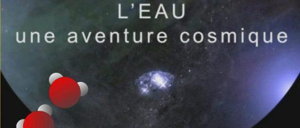 l'eau une aventure cosmique