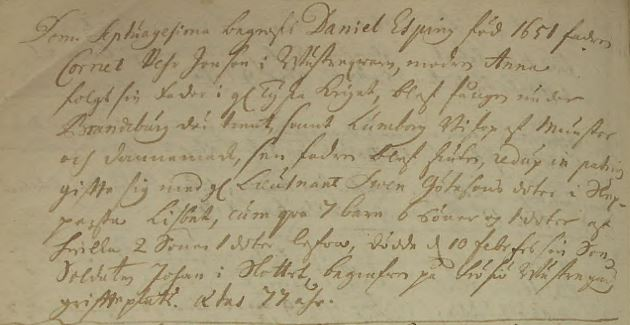 """Ur sonen Daniels notering i Fröderyds dödbok: """"Dominica Septuagesima begrofs Daniel Esping, född 1651 fader Cornet Pehr Jonsson i Wästerqwarn, moder Anna, fölgt sin Fader i gamla Tyska Kriget, blef fången under Brandeburg där tienat, samt Lüneborg Biskopen af Münster och Dannemark, sen fadren blef skuten, redux in patris [återkommen till fäderneslandet],  gifte sig med gamle Leutnant Swen Götessons dotter i Skeppersta Lisbet, cum qva [med vilken kvinna han fick] 7 barn 6 söner och 1 doter af hwilka 2 Söner 1 doter lefva, dödde den 10 Februarii hos sin Son Soldaten Johan i Slottet, begrafwen på Frösiö Wästregårds griffteplats. Aetas 77 åhr."""" * red hem till fäderneslandet Källa: Fröderyd C:2 (1710-1753) Bild 194 / sid 355"""