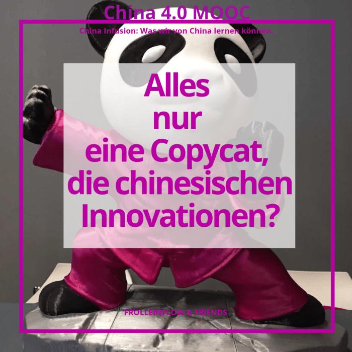 3. Alles nur eine Copycat, die chinesischen Innovationen?