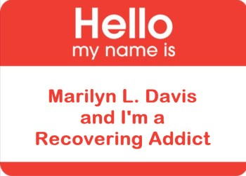 Addiction Labels: Hurtful, Embarrassing, or a Beginning? from addict 2 advocate marilyn l davis