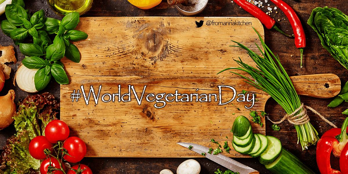 Celebrating World Vegetarian Day From Anna's Kitchen (www.fromannaskitchen.com)