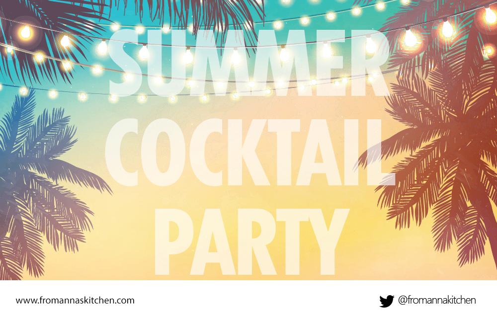 Summer cocktail party menu - fromannaskitchen.com