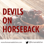 Devils on Horseback recipe From Anna's Kitchen (www.fromannaskitchen.com)