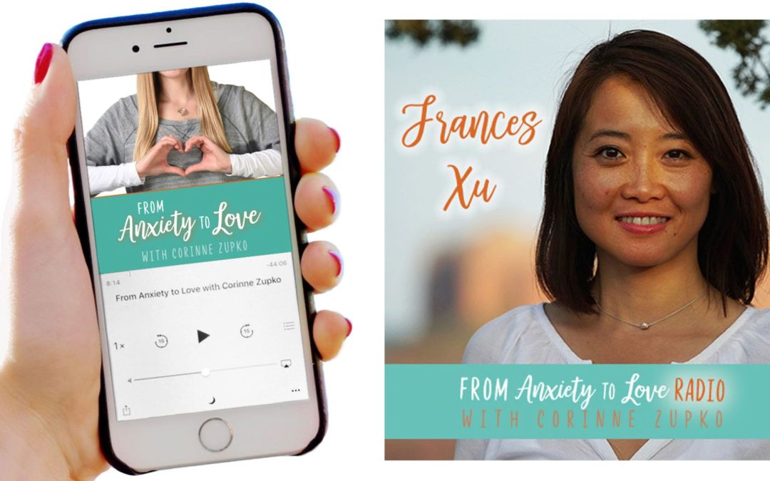 "Episode 6: Frances Xu on ""Daring to live in inspiration as a means to release anxiety"""