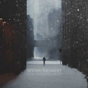 #131 | Album Review | Beyond the Ghost - You Disappeared