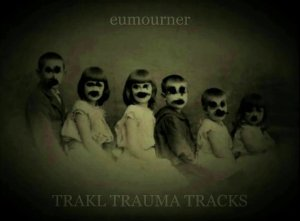 Album Review | eumourner | TRAKL TRAUMA TRACKS