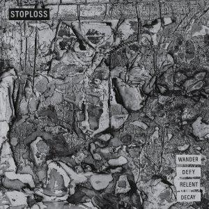 #191   Album Review   Stoploss – Wander. Defy. Relent. Decay.
