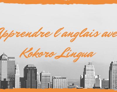 Apprendre l'anglais avec Kokoro Lingua