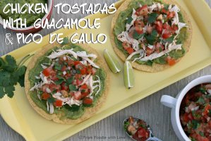 Chicken Tostadas with Guacamole & Pico de Gallo