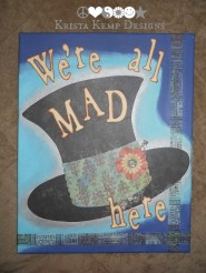 Mad Hatter Canvas-We're all mad here!