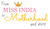 The brand new From Miss India to Motherhood…..and more!