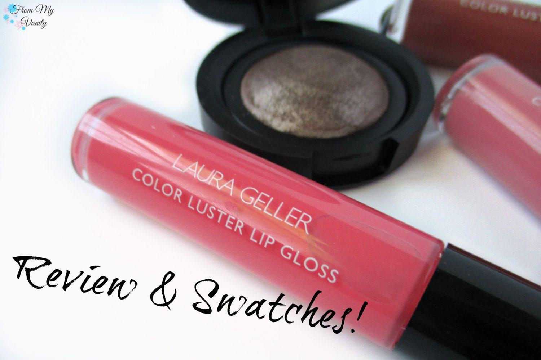 Laura Geller Color Luster Lip Glosses // From My Vanity