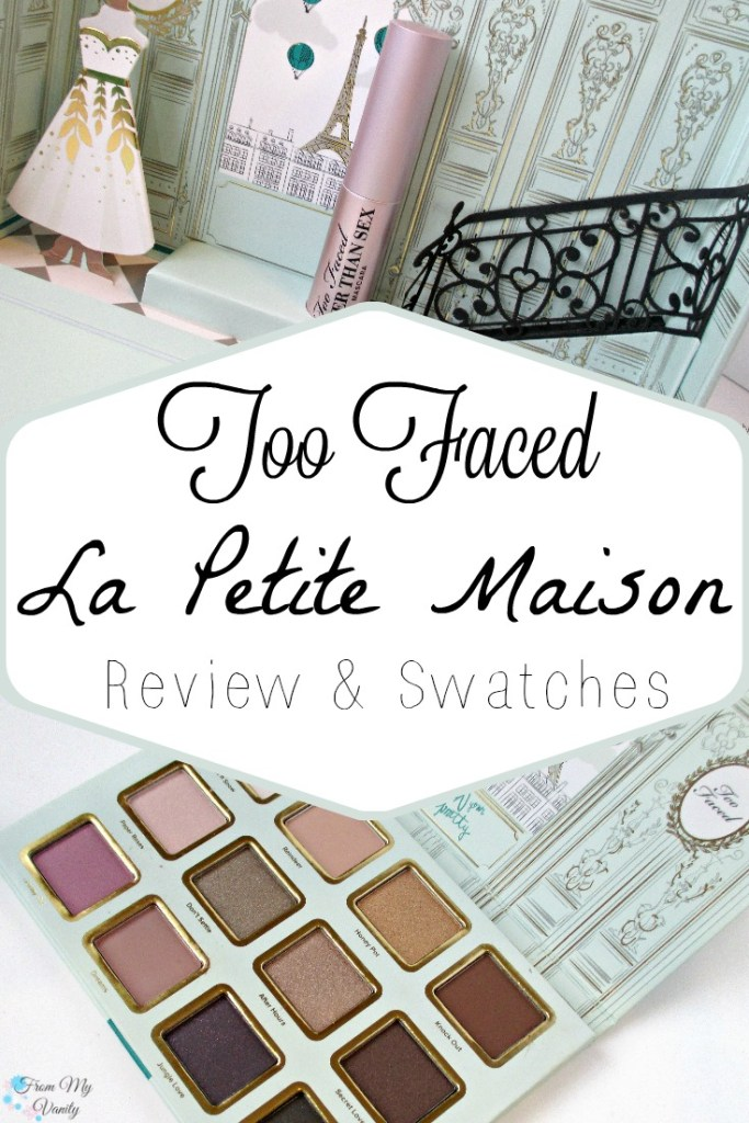 Too Faced La Petite Maison // Holiday Set // Review & Swatches // Eyeshadow Palette // Ulta Exclusive! // #UltaBeauty #TooFaced FromMyVanity.com