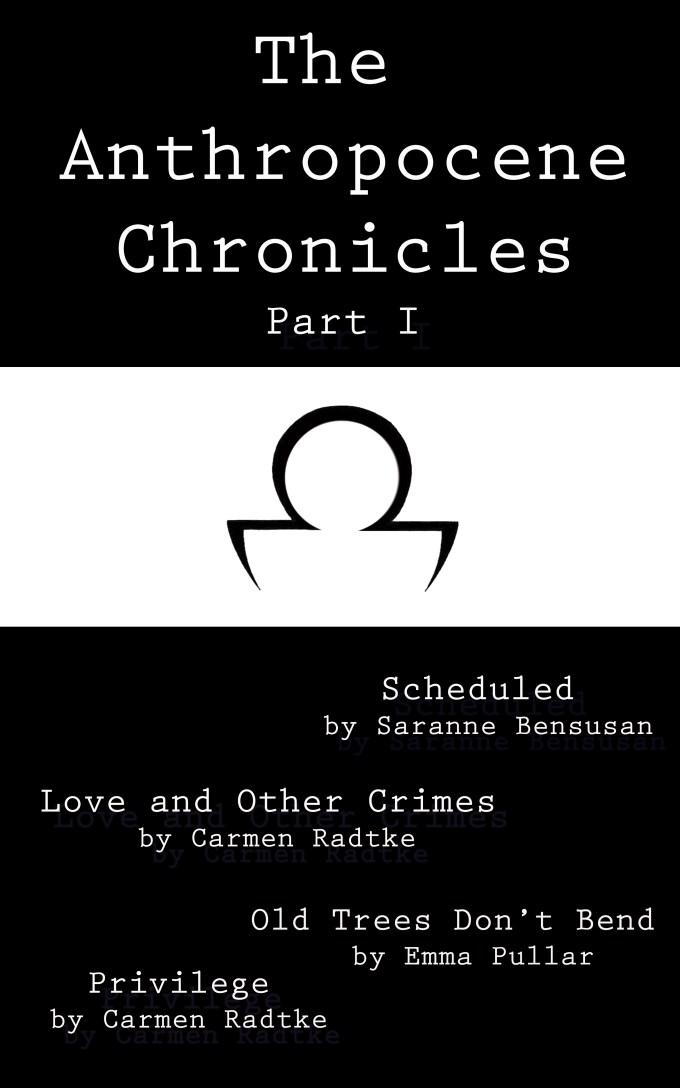 Anthropocene Chroicles Part I