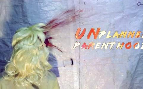 Unplanned Parenthood