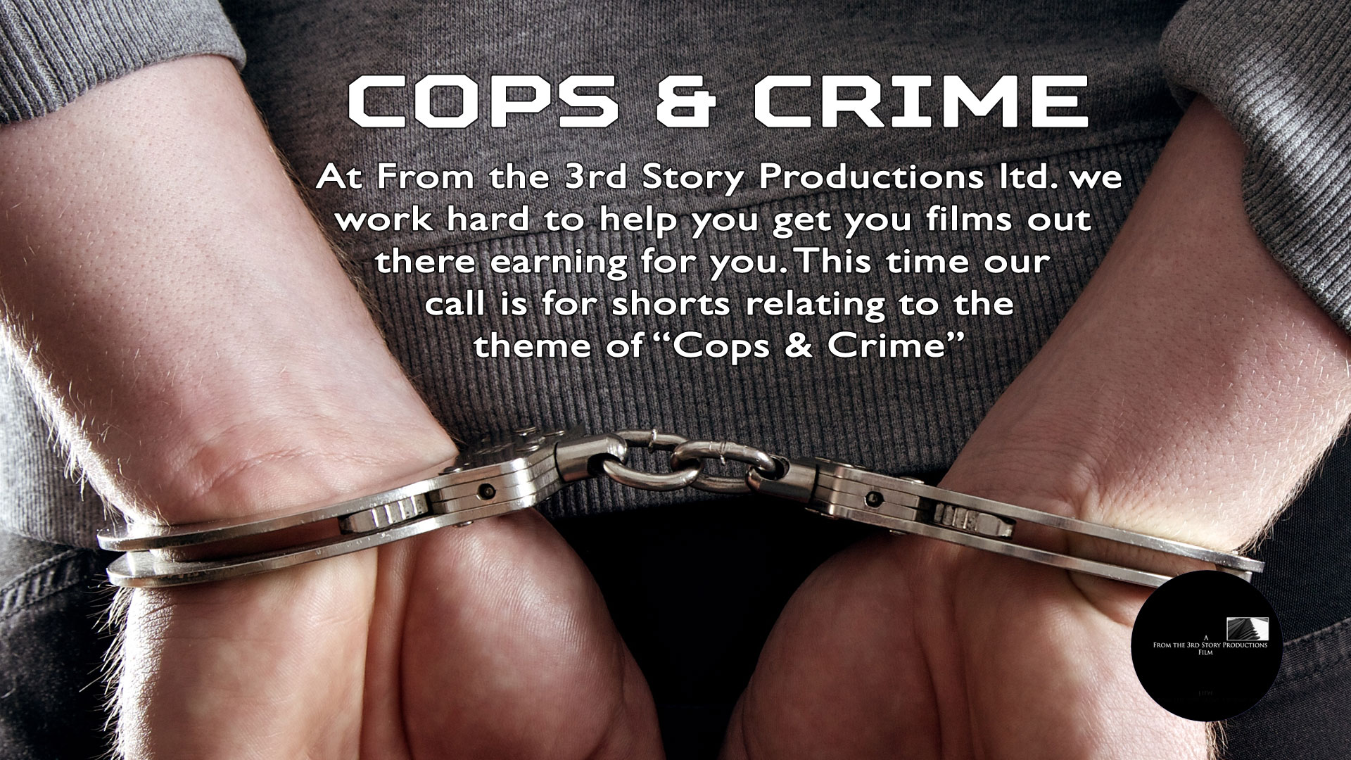 Cops and Crime - Welcome to From the 3rd Story Productions Ltd </br> Film Production, Post-Production and Distribution