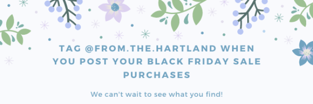 Tag @from.the.hartland on Instagram with your Black Friday deals