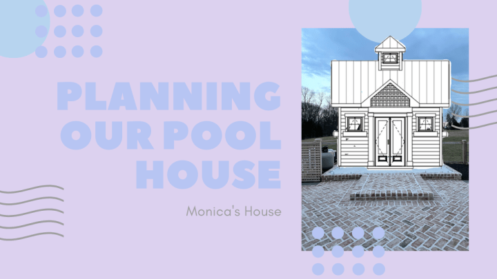 Planning Our Pool House